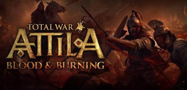 Total War: ATTILA - Blood & Burning